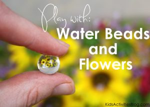 Arty Crafty Kids - 15 Water Bead Sensory Activities - Water Beads and Flowers - Kids Activity Blog