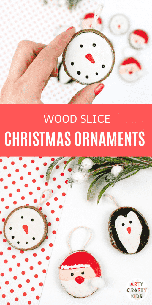 Arty Crafty Kids | How to Make Wood Slice Christmas Ornaments - An easy Christmas Ornament for kids to make. Follow our tutorial to create a Santa Claus, Snowman and Penguin Ornaments